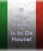 The Italian Rebel Is In Da House! - Personalised Poster A1 size