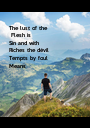 The lust of the  Flesh is Sin and with Riches the dévil Tempts by foul Means  - Personalised Poster A1 size