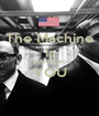 The Machine is WATCHING  YOU  - Personalised Poster A1 size