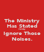 The Ministry Has Stated Firmly Ignore Those Noises. - Personalised Poster A1 size