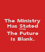 The Ministry Has Stated Firmly The Future Is Blank. - Personalised Poster A1 size