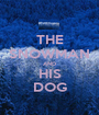 THE SNOWMAN AND HIS DOG - Personalised Poster A1 size