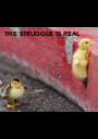 THE STRUGGLE IS REAL - Personalised Poster A1 size