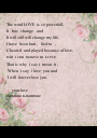The word LOVE  is so powerfull, It   has  change   and  It will still will change my life, I have  been hurt ,   lied - Personalised Poster A1 size