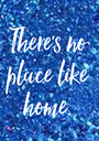 There's no place like home. - Personalised Poster A1 size