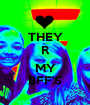 THEY R ... MY BFF'S - Personalised Poster A1 size