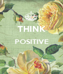 THINK POSITIVE   - Personalised Poster A1 size