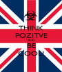 THINK POZITVE AND BE COOL! - Personalised Poster A1 size