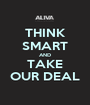 THINK SMART AND TAKE OUR DEAL - Personalised Poster A1 size