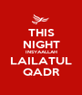THIS NIGHT INSYAALLAH LAILATUL QADR - Personalised Poster A1 size
