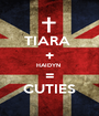 TIARA  + HAIDYN  = CUTIES - Personalised Poster A1 size