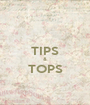 TIPS & TOPS  - Personalised Poster A1 size