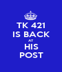 TK 421 IS BACK AT HIS POST - Personalised Poster A1 size