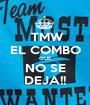 TMW  EL COMBO QUE NO SE DEJA!! - Personalised Poster A1 size