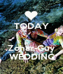 TODAY   Zohar-Guy WEDDING - Personalised Poster A1 size
