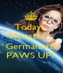 Todays  Monster = Franci Germanotta PAWS UP!  - Personalised Poster A1 size