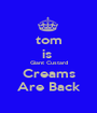 tom is  Giant Custard Creams Are Back - Personalised Poster A1 size