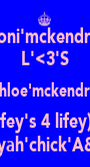 toni'mckendry L'<3'S chloe'mckendry (wifey's 4 lifey)<3 loveyah'chick'A&F<3 - Personalised Poster A1 size