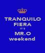TRANQUILO FIERA IT´S MR.O weekend - Personalised Poster A1 size