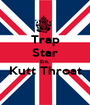Trap Star Ent. Kutt Throat  - Personalised Poster A1 size