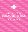 TRUST GOD BECAUSE HE HAS  ALREADY GIVEN US THE  VICTORY  - Personalised Poster A1 size