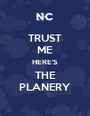 TRUST ME HERE'S THE PLANERY - Personalised Poster A1 size