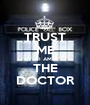 TRUST ME I AM THE DOCTOR - Personalised Poster A1 size