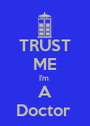 TRUST ME I'm  A Doctor  - Personalised Poster A1 size