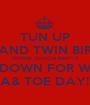 TUN UP ITS ME AND TWIN BIRTHDAY GEMINI SEASON BABY! !!! TURN DOWN FOR WHAT!!!! KIA& TOE DAY!! $ - Personalised Poster A1 size