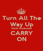 Turn All The Way Up David Graduated CARRY ON - Personalised Poster A1 size