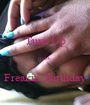 Turn Up  It's My  Freakin' Birthday - Personalised Poster A1 size