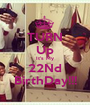 TURN Up It's My 22Nd BirthDay!!! - Personalised Poster A1 size