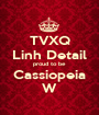TVXQ Linh Detail proud to be Cassiopeia W - Personalised Poster A1 size