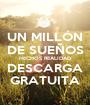 UN MILLÓN DE SUEÑOS HECHOS REALIDAD DESCARGA GRATUITA - Personalised Poster A1 size