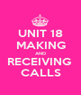 UNIT 18 MAKING AND RECEIVING  CALLS - Personalised Poster A1 size