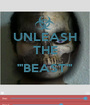 UNLEASH THE  '''BEAST'''  - Personalised Poster A1 size