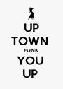 UP TOWN  FUNK YOU  UP  - Personalised Poster A1 size