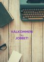 VÄLKOMMEN TILL JOBBET!  - Personalised Poster A1 size