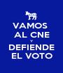 VAMOS  AL CNE Y DEFIENDE EL VOTO - Personalised Poster A1 size