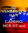 VENEZUELA HAY UN  CAMINO  HCR 07 oct - Personalised Poster A1 size