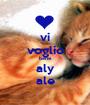 vi voglio bene aly ale - Personalised Poster A1 size