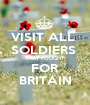 VISIT ALL  SOLDIERS  THAT FOUGHT FOR BRITAIN - Personalised Poster A1 size