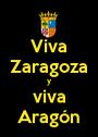 Viva Zaragoza y viva Aragón - Personalised Poster A1 size