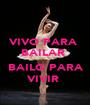 VIVO PARA  BAILAR    BAILO PARA  VIVIR  - Personalised Poster A1 size