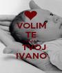 VOLIM TE TATA   TVOJ IVANO - Personalised Poster A1 size