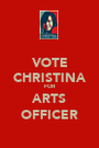 VOTE CHRISTINA FOR ARTS OFFICER - Personalised Poster A1 size
