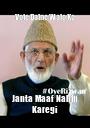 Vote Dalne Walo Ko Janta Maaf Nahin Karegi - Personalised Poster A1 size