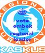 vote embek for regional  leader - Personalised Poster A1 size