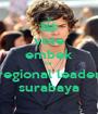 vote embek for regional leader surabaya - Personalised Poster A1 size