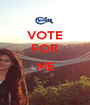 VOTE FOR  ME  - Personalised Poster A1 size